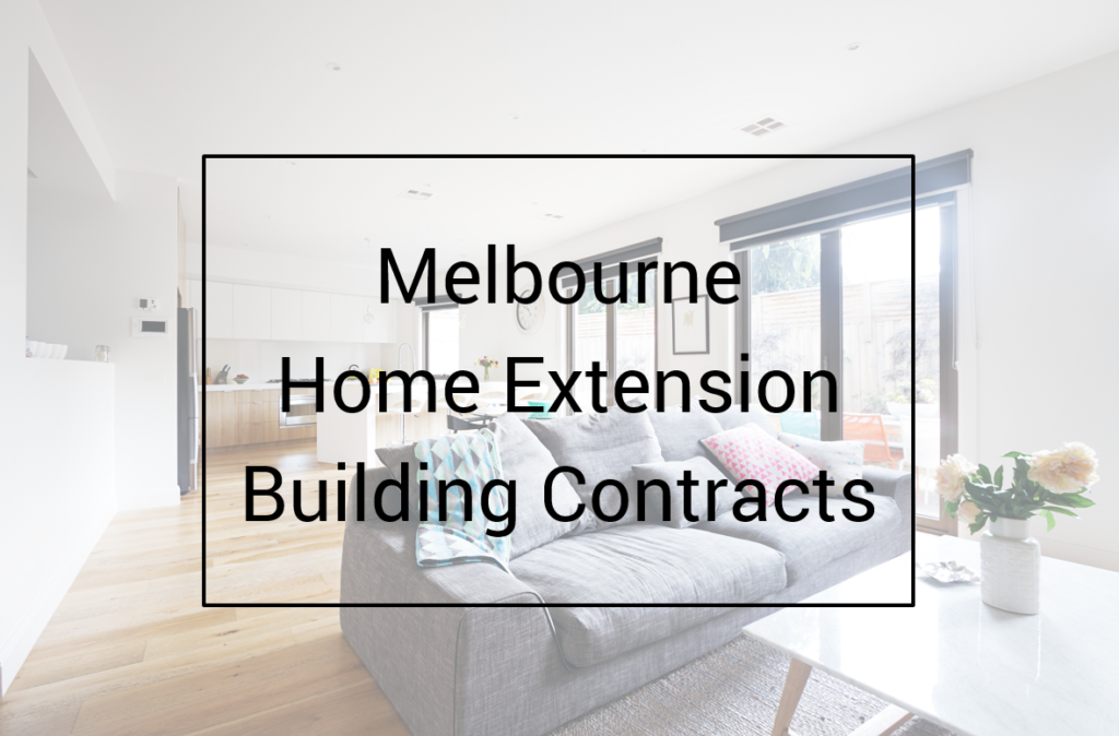 Melbourne Home Extension Building Contracts written on living rood image