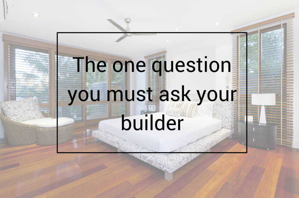 The one question you must ask your builder written on bedroom image