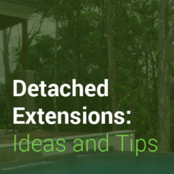 Detached Extensions: Ideas and Tips